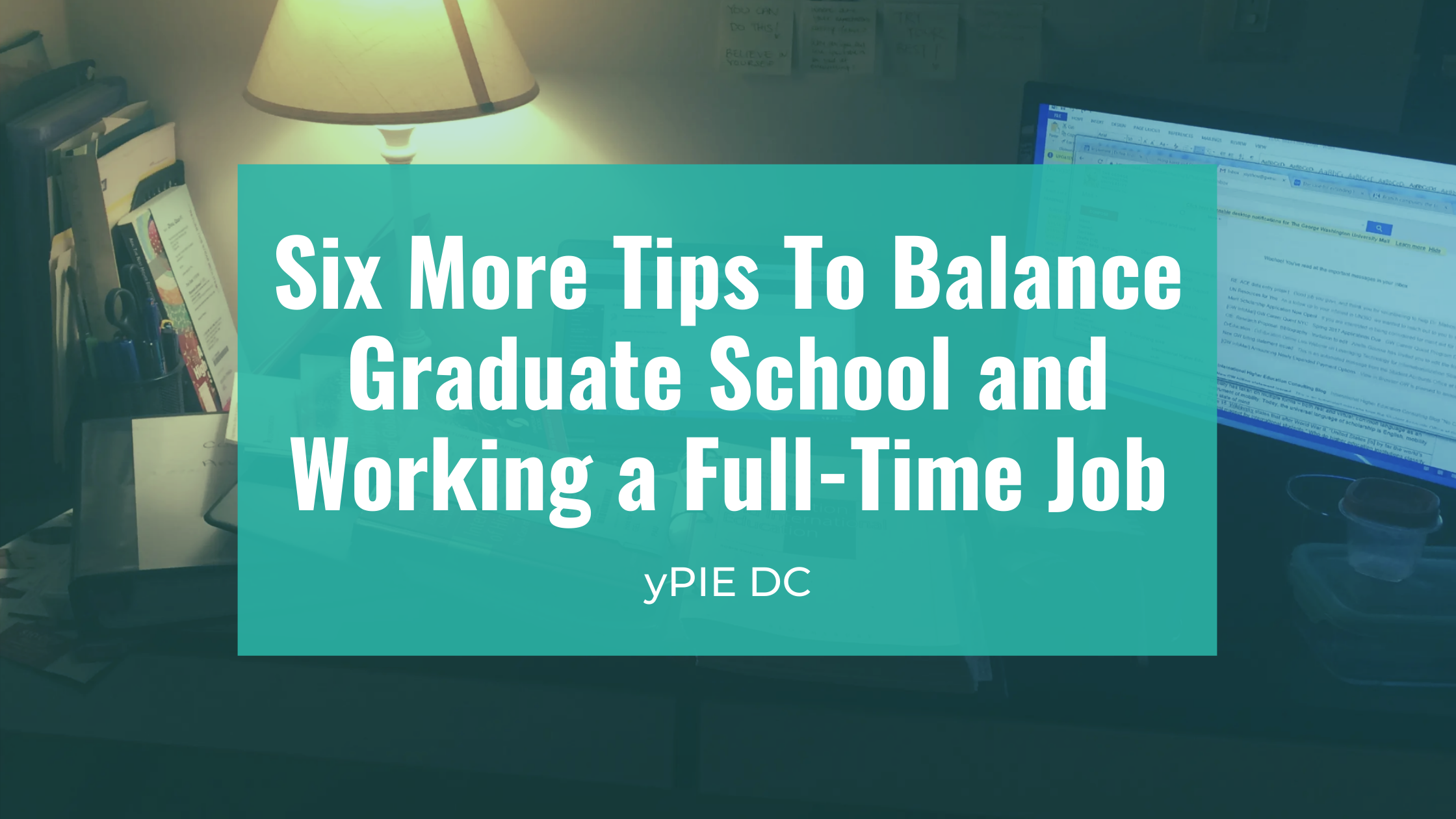 six tips to balance graduate school and work